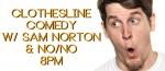 Clothesline Comedy w Sam Norton