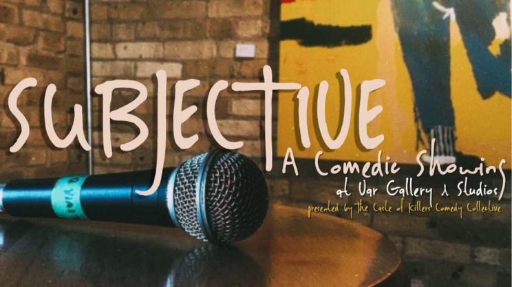 SUBJECTIVE: A Comedic Showing @ Var Gallery & Studios | Milwaukee | Wisconsin | United States