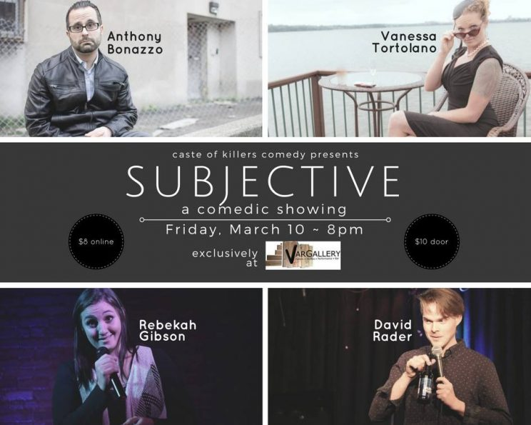 SUBJECTIVE: A Comedic Showing @ Var Gallery & Studios |  |  |