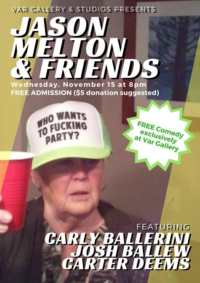 Jason Melton & Friends - FREE Comedy Show @ Var Gallery & Studios | | |