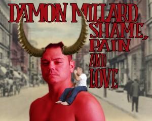 Damon Millard Live Album Recording: Shame, Pain and Love @ in the Arcade Theatre at The Underground Collaborative | Milwaukee | Wisconsin | United States