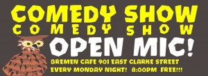 Comedy Show Comedy Show Open Mic @ Bremen Cafe  | Milwaukee | Wisconsin | United States