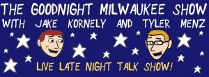 The Goodnight Milwaukee Show @ in the Arcade Theatre at The Underground Collaborative | Appleton | Wisconsin | United States