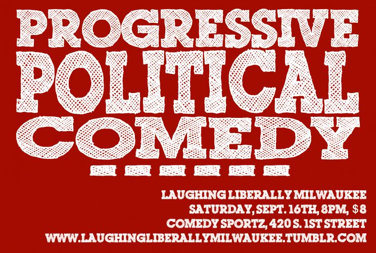 Laughing Liberally Milwaukee @ Comedy Sportz |  |  |