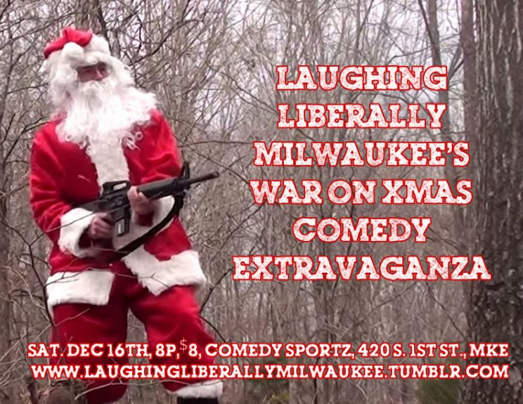 Laughing Liberally Milwaukee's War On Xmas Comedy Extravaganza @ ComedySportz | Milwaukee | Wisconsin | United States