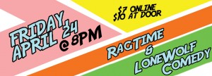 RagTime and Lone Wolf Comedy Present: A Comedic Double Feature @ in the Arcade Theatre at The Underground Collaborative