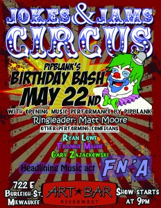 Jokes & Jams Circus - pipblank's birthday bash @ Art Bar | Milwaukee | Wisconsin | United States