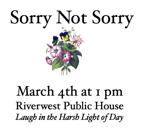 Sorry Not Sorry Stand-Up Showcase @ Riverwest Public House |  |  |