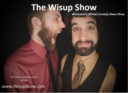 WisUp Comedy News Show