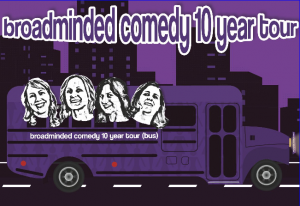 broadminded: 10 Year Comedy Tour! @ The Alchemist Theatre | Milwaukee | Wisconsin | United States