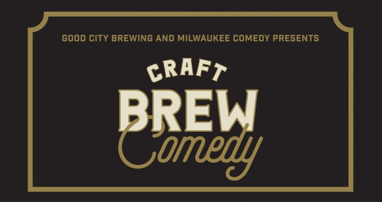 Craft Brew Comedy @ Good City Hall | Milwaukee | Wisconsin | United States