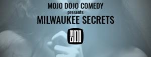 Mojo Dojo Comedy: Milwaukee Secrets @ ComedySportz Milwaukee - Farina Arena