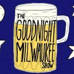 goodnight Milwaukee