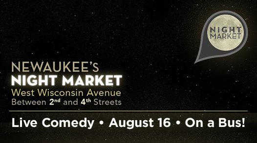 Comedy on the Bus! @ Newaukee Night Market | Milwaukee | Wisconsin | United States