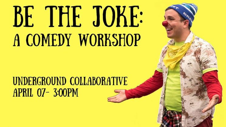 Be The Joke: A Comedy Workshop @ The Underground Collaborative | Milwaukee | Wisconsin | United States