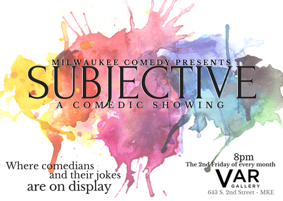 Subjective: A Comedic Showing @ Var Gallery | Milwaukee | Wisconsin | United States