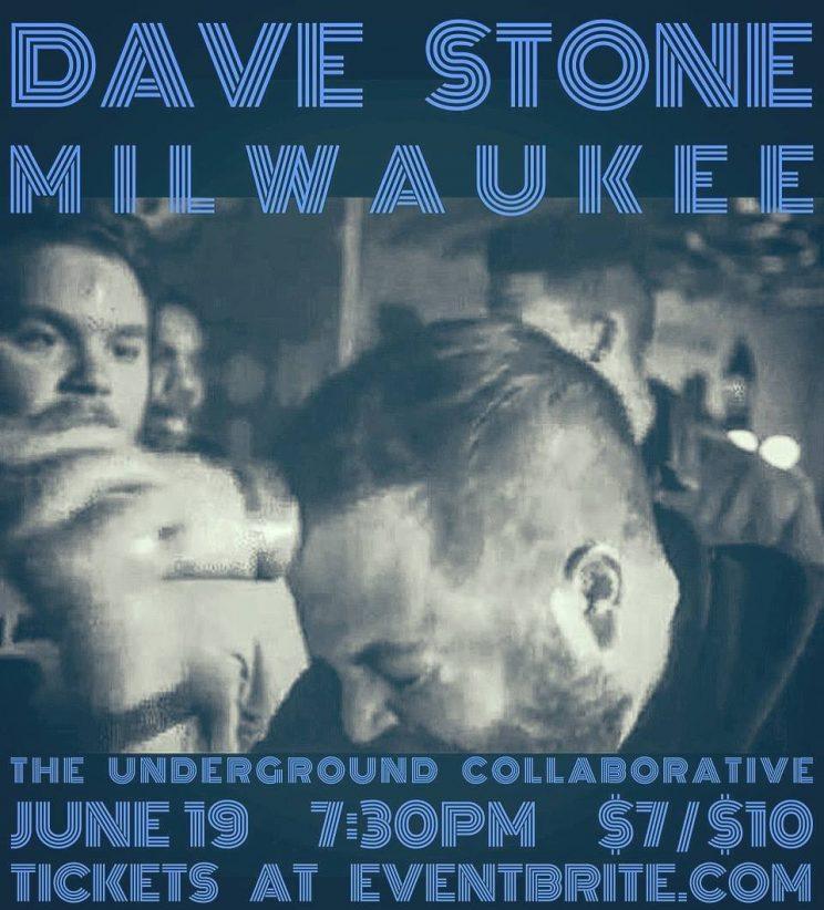 Dave Stone in Milwaukee! @ The Underground Collaborative | Milwaukee | Wisconsin | United States