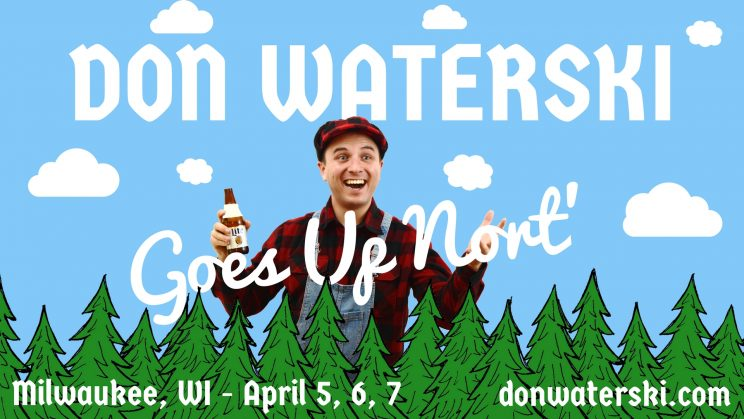 Don Waterski Goes Up Nort' @ The Underground Collaborative | Milwaukee | Wisconsin | United States