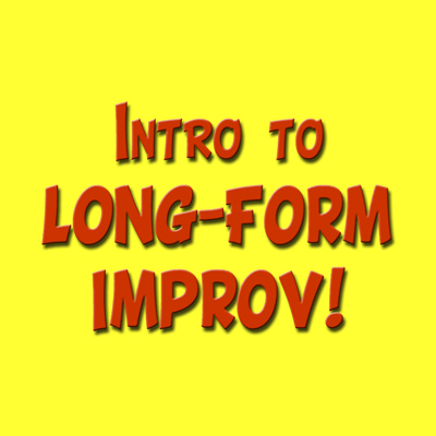 Intro To Long Form Improv!