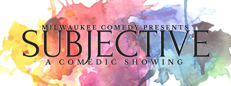 Subjective: A Comedic Showing! @ Var Gallery & Studios | Milwaukee | Wisconsin | United States