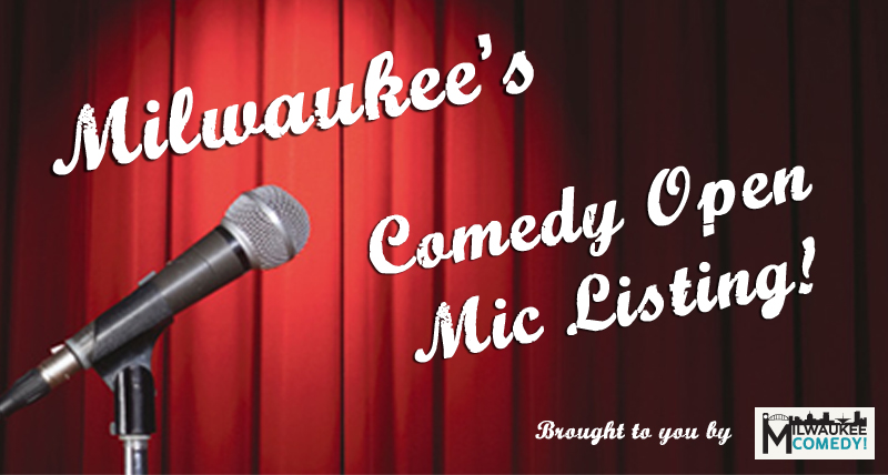 Milwaukee Comedy Open Mic list